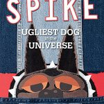 Spike: The Ugliest Dog in the Universe