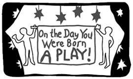 On the Day You Were Born Play